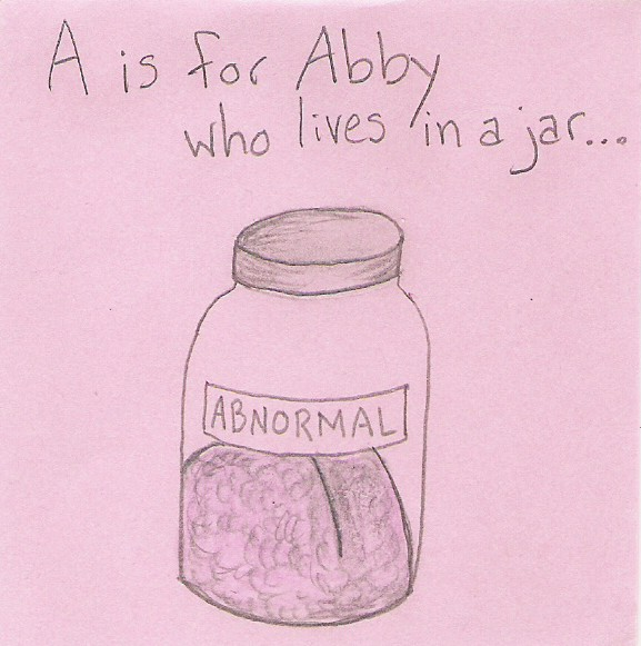 A is for Abby who lives in a jar...