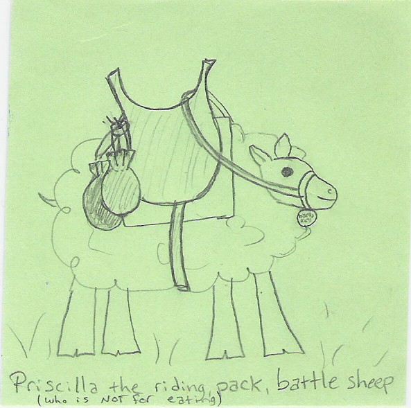 Priscilla the riding, pack, battle sheep (who is NOT for eating)