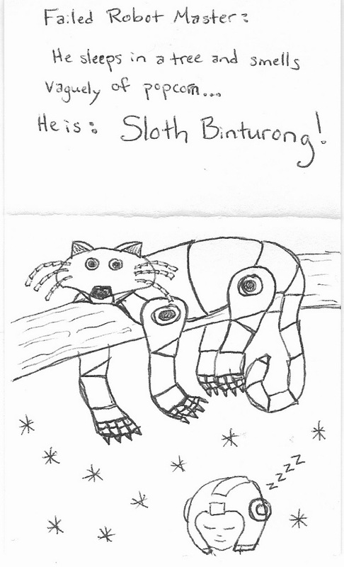 Failed Robot Master: He sleeps in a tree and smells vaguely of popcorn... He is: Sloth Binturong!